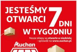 Auchan - Jesteśmy otwarci 7 dni w tygodniu